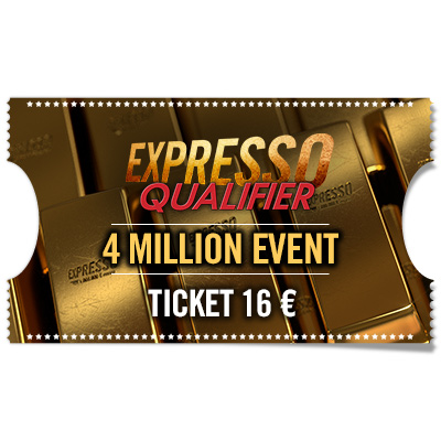 Ticket 16 € Expresso Qualifier - 4 Million Event KO