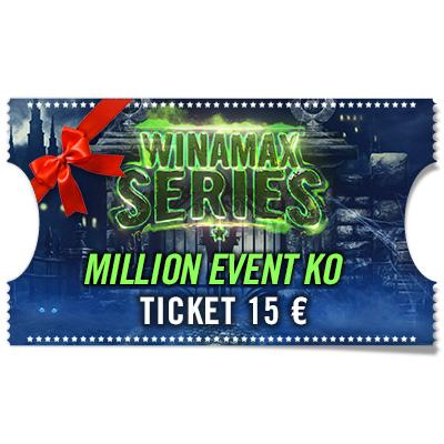 Ticket 15 € para regalar - Million Event KO WINAMAX SERIES
