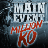 Main Event Million KO