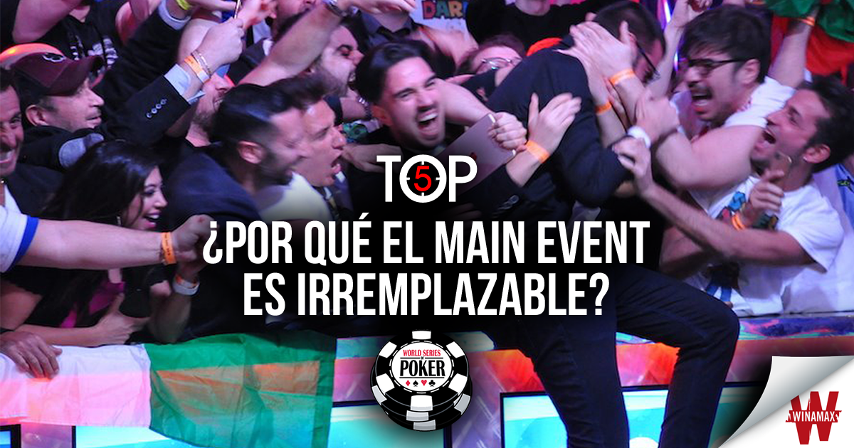 Top 5: ¿Por qué el Main Event es irremplazable?