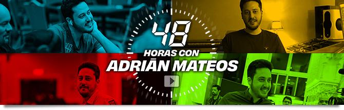 48 horas con Adrián Mateos
