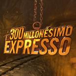 Expresso 300 Millonésimo