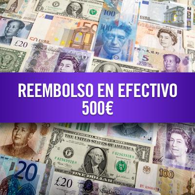 Reembolso en efectivo 500€