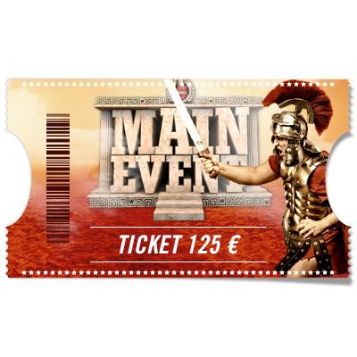 Ticket Main Event 125€