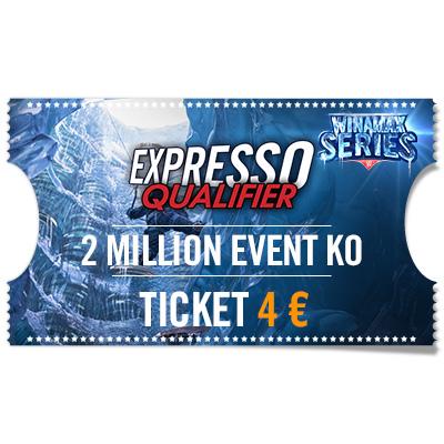 Ticket Expresso Qualifier 2 Million Event KO 4 €