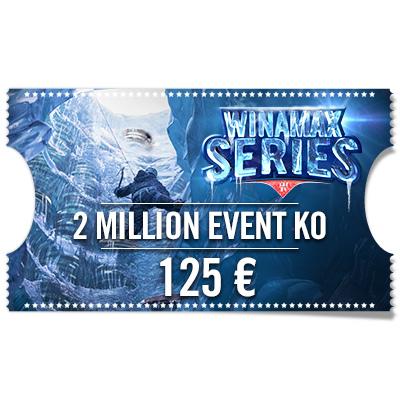 Ticket 2 Million Event KO 125 € - Winamax Series