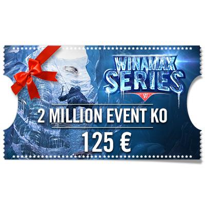 Ticket 2 Million Event KO 125 € para regalar - Winamax Series