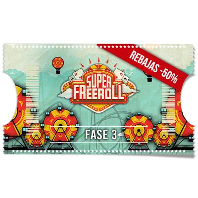 REBAJAS : Ticket Super Freeroll 100.000 € - Fase 3
